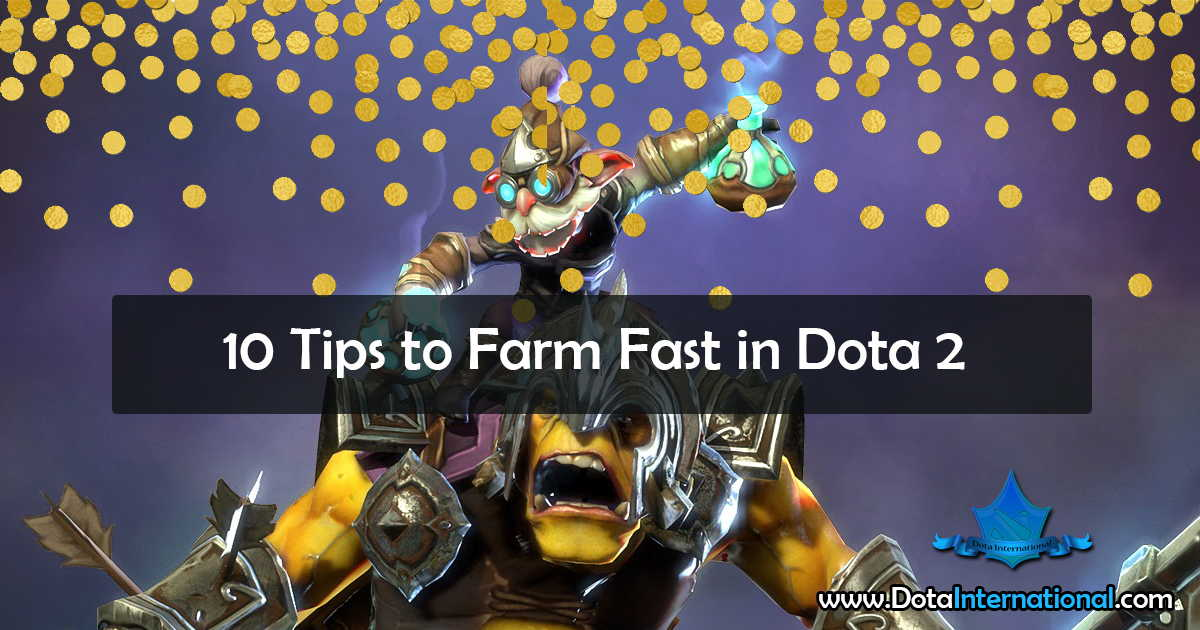 How to Farm Fast in Dota 2