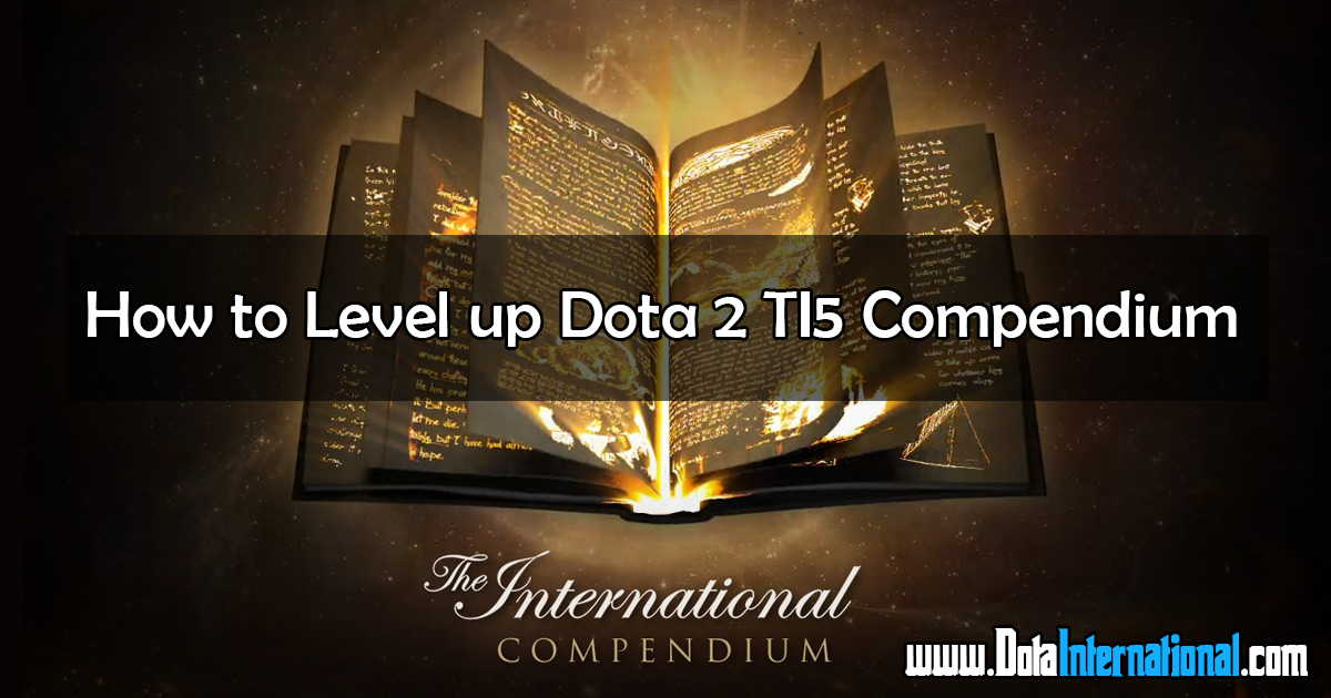 Level up Dota 2 compendium
