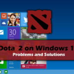 Dota 2 on Windows - Problems and Solutions