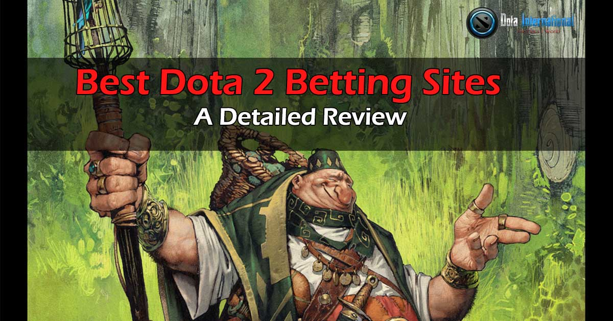 Best Dota 2 Betting Sites - A Detailed Review