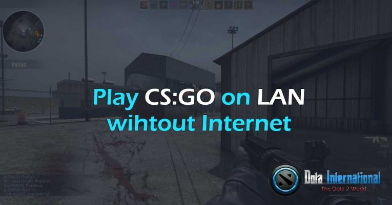 Play CSGO on LAN without Internet