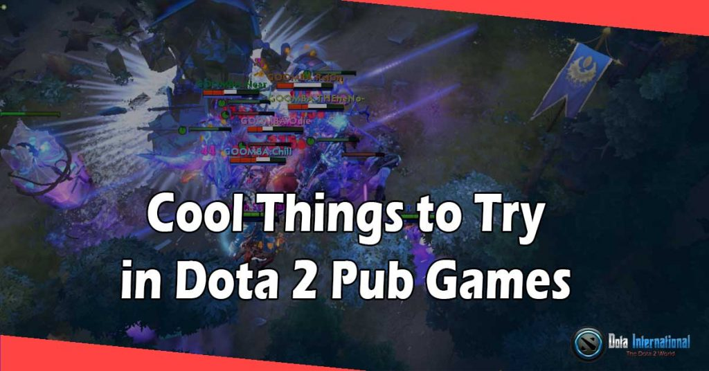 Cool Things to Try in Dota 2 Pub Games