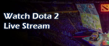 Watch Dota 2 Live Stream
