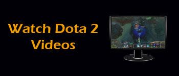 Watch Dota 2 Videos