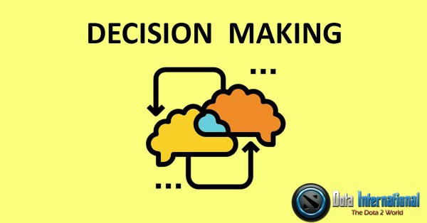 Decision Making - Great Things that You Learn from Dota 2