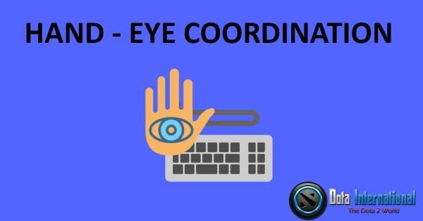 Hand Eye Coordination - Great Things that You Learn from Dota 2