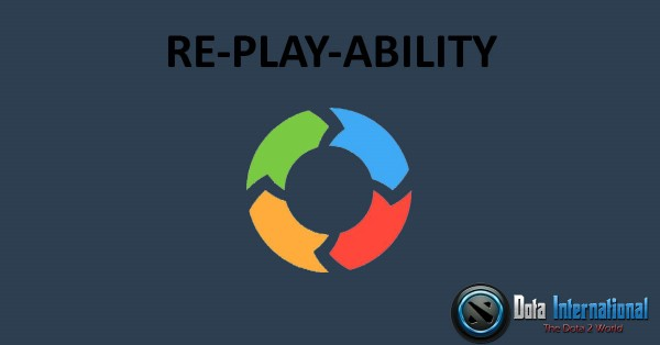 Replayability - Great Things that You Learn from Dota 2