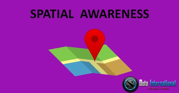 Spatial Awareness - Great Things that You Learn from Dota 2