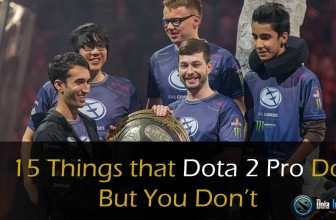 15 Things That Dota 2 Pro Do But You Don't