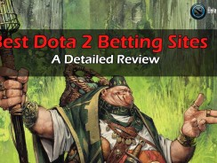 Best Dota 2 Betting Sites – A Detailed Review