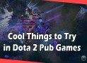 Dota 2 Combo Ideas for Fun and Cool Pub Game
