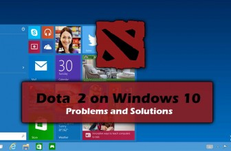 Dota 2 on Windows 10 – Problems and Solutions