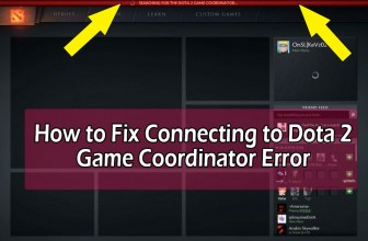 How to Fix Connecting to Dota 2 Game Coordinator Error