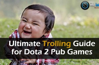 Ultimate Trolling Guide for Dota 2 Pub Games